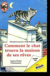 Comment Le Chat Trouva La Maison De Ses Reves. Collection Castor Poche. - Couverture - Format classique
