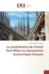 La contribution de french tech milan au dynamisme economique francais - Couverture - Format classique