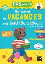 Mon cahier de vacances avec Petit Ours Brun ; TPS vers PS (édition 2020) - Couverture - Format classique