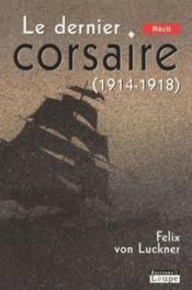 Le dernier corsaire (1914-1918) - Couverture - Format classique