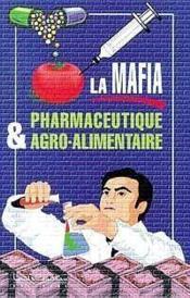 Mafia Pharmaceutique Et Agro-Alim. - Couverture - Format classique