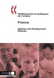 Vieillissement et politiques de l'emploi ; ageing and employment policies ; france - 4ème de couverture - Format classique