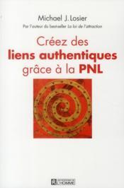 Créez les liens authentiques grace à la PNL - Couverture - Format classique