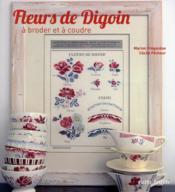 Fleurs de Digoin à broder et à coudre - Couverture - Format classique