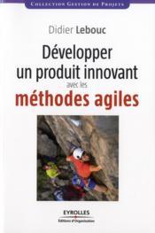 Développer un produit innovant avec les méthodes agiles - Couverture - Format classique