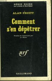 Comment S'En Depetrer. Collection : Serie Noire N° 1121 - Couverture - Format classique