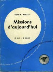 Missions D'Aujourd'Hui. Collection Je Sais-Je Crois N° 99. Encyclopedie Du Catholique Au Xxeme. - Couverture - Format classique