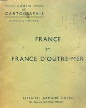 Cahier De Cartographie. France Et France D'Outre-Mer. - Couverture - Format classique