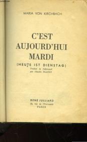 C'Est Aujourd'Hui Mardi - Heute Ist Dienstag - Couverture - Format classique