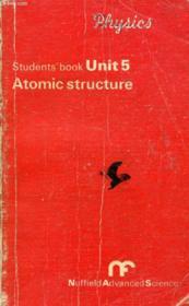 Atomic Structure (Physics Student'S Book Unit 5) - Couverture - Format classique