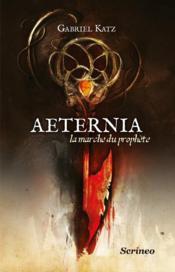 Aeternia t.1 ; la marche du prophète - Couverture - Format classique