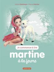 Je commence à lire avec Martine T.51 ; Martine à la ferme - Couverture - Format classique