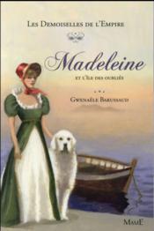 Les demoiselles de l'Empire t.5 ; Madeleine et l'île des oubliés - Couverture - Format classique