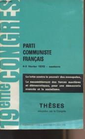 19ème Congrès Parti Communiste Français - 4-8 février 1970 - Nanterre - La lutte contre le pouvoir des monopoles - Le rassemblement des forces ouvrières et démocratiques, pour une démocratie avancée et le socialisme - Thèses adopées par le congrès - Couverture - Format classique