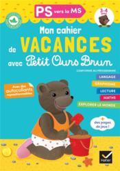 Mon cahier de vacances avec Petit Ours Brun ; PS vers la MS - Couverture - Format classique