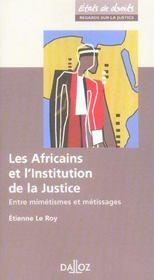 Les africains et l'institution de la justice ; entre mimétismes et métissages (1re édition) - Intérieur - Format classique