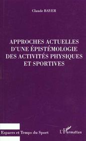 Approches Actuelles D'Une Epistemologie Des Activites Ohysiques Et Sportives - Intérieur - Format classique