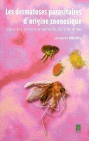 Les dermatoses parasitaires d'origine zoonosique - Couverture - Format classique
