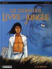 Le dernier livre de la jungle t.4 ; le retour - Intérieur - Format classique