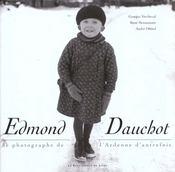 Edmond Dauchot ; Le Photographe De L'Ardenne D'Autrefois - Intérieur - Format classique