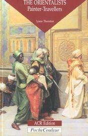 Les orientalistes ; peintres voyageurs (version anglaise) - Intérieur - Format classique