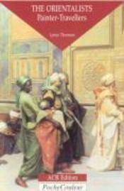 Les orientalistes ; peintres voyageurs (version anglaise) - Couverture - Format classique