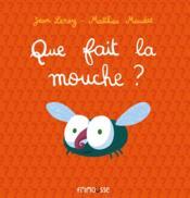 telecharger Que fait la mouche ? livre PDF/ePUB en ligne gratuit