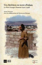 Un Chretien En Terre D'Islam Le Pere Georges Dumont (1916-1998) - Intérieur - Format classique