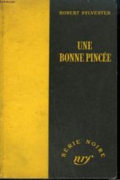 Une Bonne Pincee. ( The Big Boodle). Collection : Serie Noire Sans Jaquette N° 252 - Couverture - Format classique