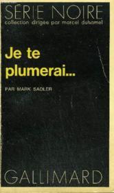 Collection : Serie Noire N° 1592 Je Te Plumerai... - Couverture - Format classique