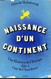 Naissance D Un Continent.Une Histoire De L Europe Dite A Guy Chambure. - Couverture - Format classique