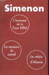 L'Homme De La Tour Eiffel Suivi De La Maison Du Canal Suivi De Le Relais D'Alsace. - Couverture - Format classique
