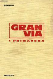GRAN VIA, 1, PRIMAVERA, 1er LIVRE D'ESPAGNOL, CYCLE D'ORIENTATION, GRANDS COMMENCANTS - Couverture - Format classique