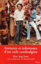 Fortunes et infortunes d'un exilé cambodgien - Couverture - Format classique