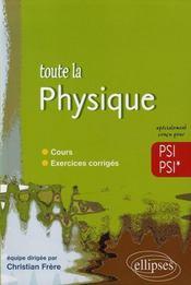Toute la physique en psi, psi* ; cours, exercices corrigés - Intérieur - Format classique