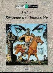 Histoires et legendes - arthur au royaume de l'impossible - Couverture - Format classique