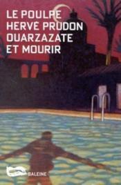 Ouarzazate Et Mourir - Couverture - Format classique