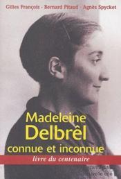 Madeleine Delbrêl ; connue et inconnue - Couverture - Format classique