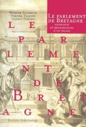 Le parlement de Bretagne ; naissance et renaissances d'un palais - Couverture - Format classique