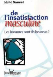 De l'insatisfaction masculine - Couverture - Format classique