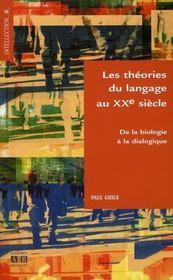 Les théories du langage au XX siècle de la biologie à la dialectique - Intérieur - Format classique