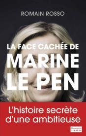 La face cachée de Marine Le Pen - Couverture - Format classique