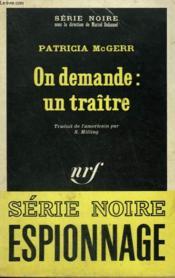 On Demande : Un Traitre. Collection : Serie Noire N° 1270 - Couverture - Format classique