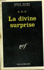 La Divine Surprise. Collection : Serie Noire N° 1429 - Couverture - Format classique
