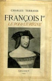 Francois Premier. Le Roi Et Le Regne. - Couverture - Format classique