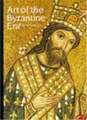 Art Of The Byzantine Era (World Of Art) /Anglais - Couverture - Format classique