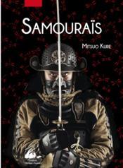 Samouraïs ; les samouraïs, histoire illustrée - Couverture - Format classique