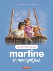 Je commence à lire avec Martine T.46 ; Martine en Montgolfière - Couverture - Format classique