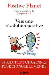 Vers une révolution positive ; 20 solutions citoyennes pour changer le monde - Couverture - Format classique