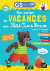 Mon cahier de vacances avec Petit Ours Brun ; GS vers le CP - Couverture - Format classique